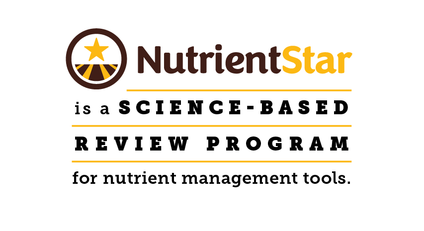 NutrientStar is a science-based, field-tested review program for nutrient management tools.